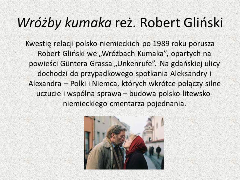 Wróżby kumaka reż. Robert Gliński