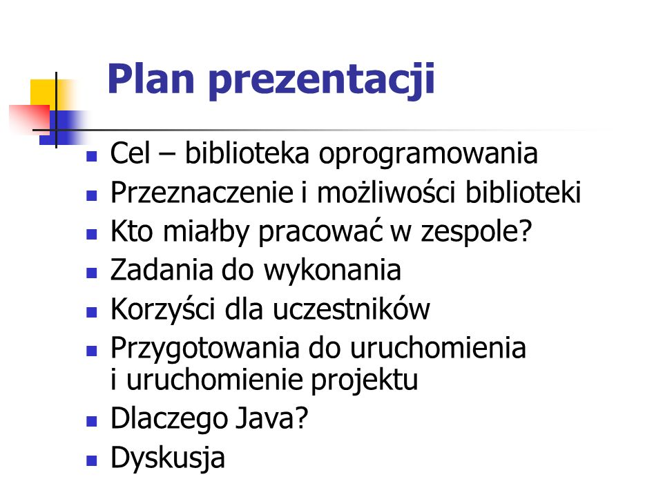 Plan prezentacji Cel – biblioteka oprogramowania