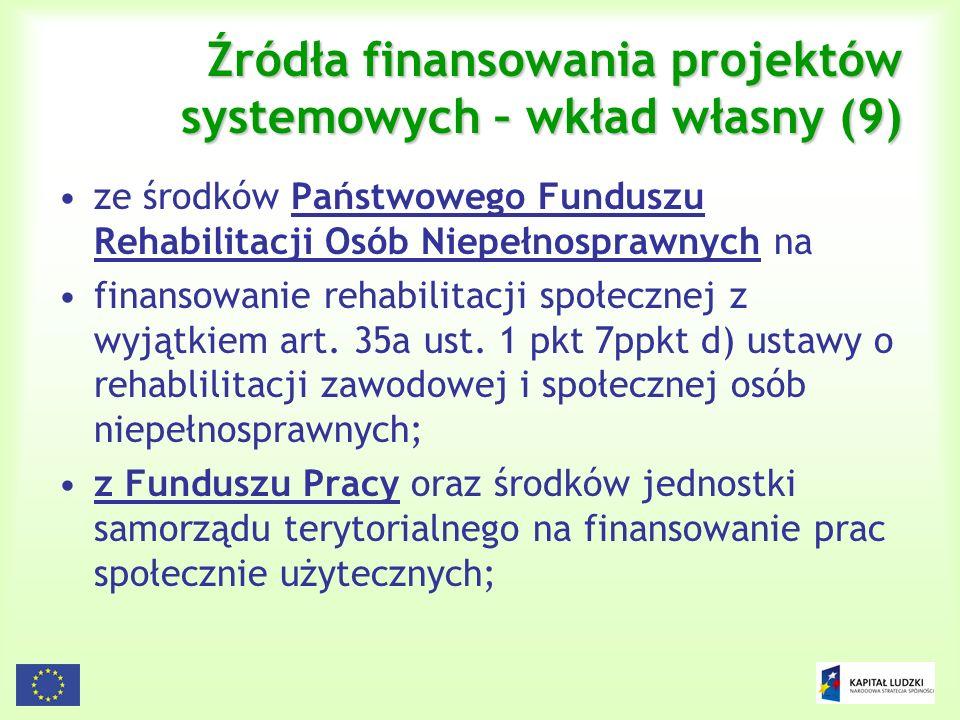 Źródła finansowania projektów systemowych – wkład własny (9)