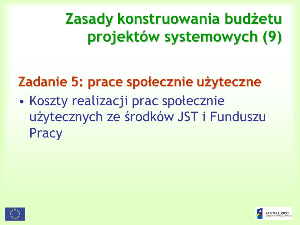 Zasady konstruowania budżetu projektów systemowych (9)