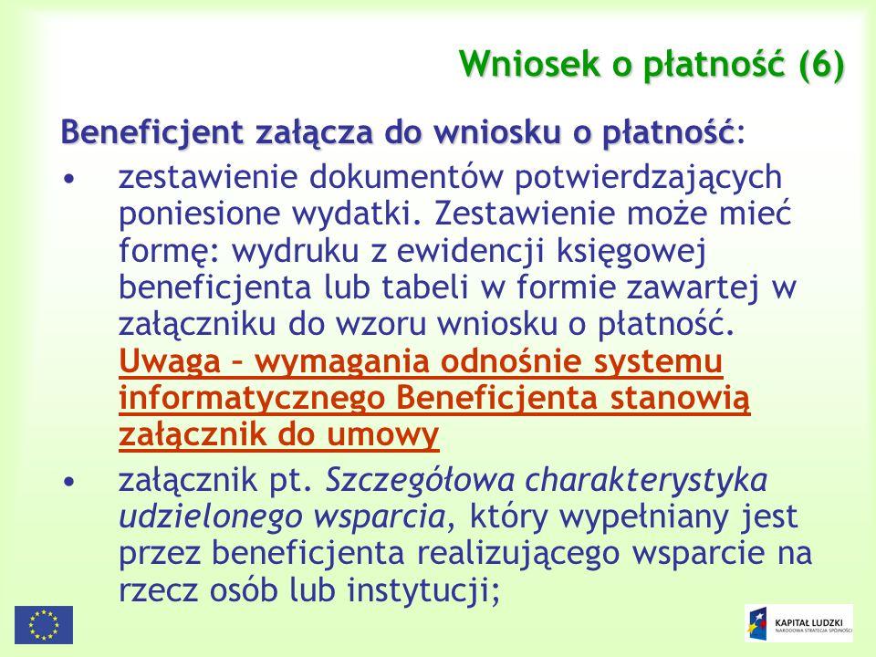 Wniosek o płatność (6) Beneficjent załącza do wniosku o płatność: