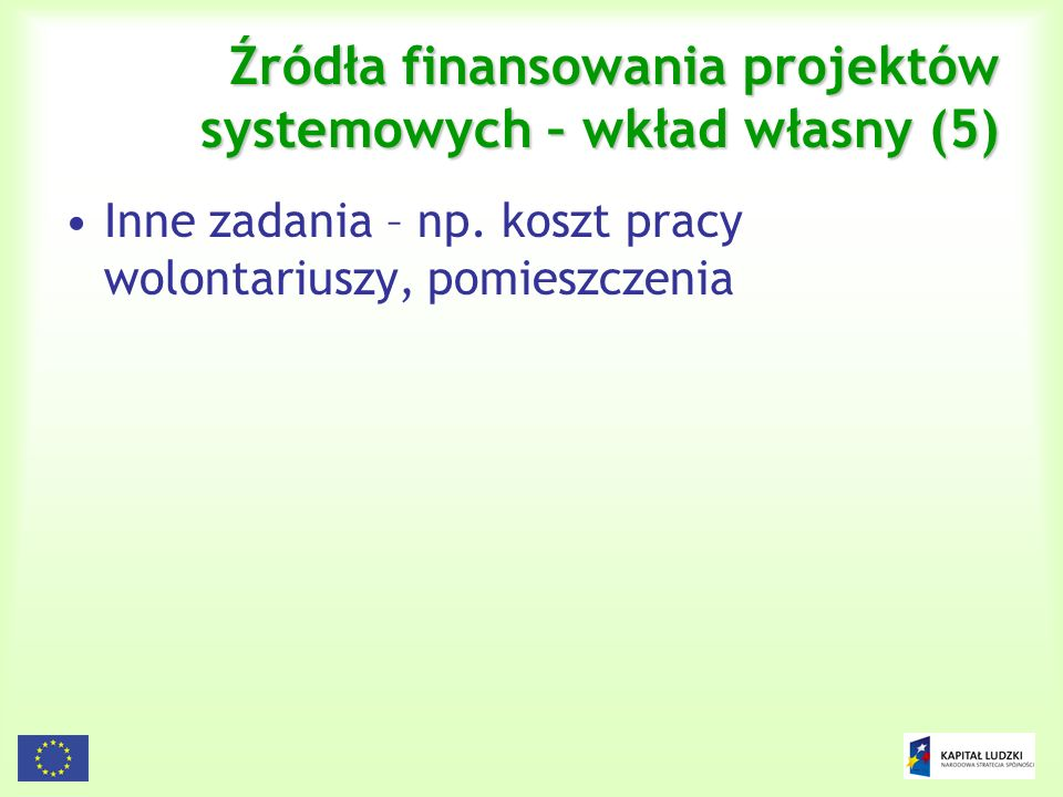 Źródła finansowania projektów systemowych – wkład własny (5)