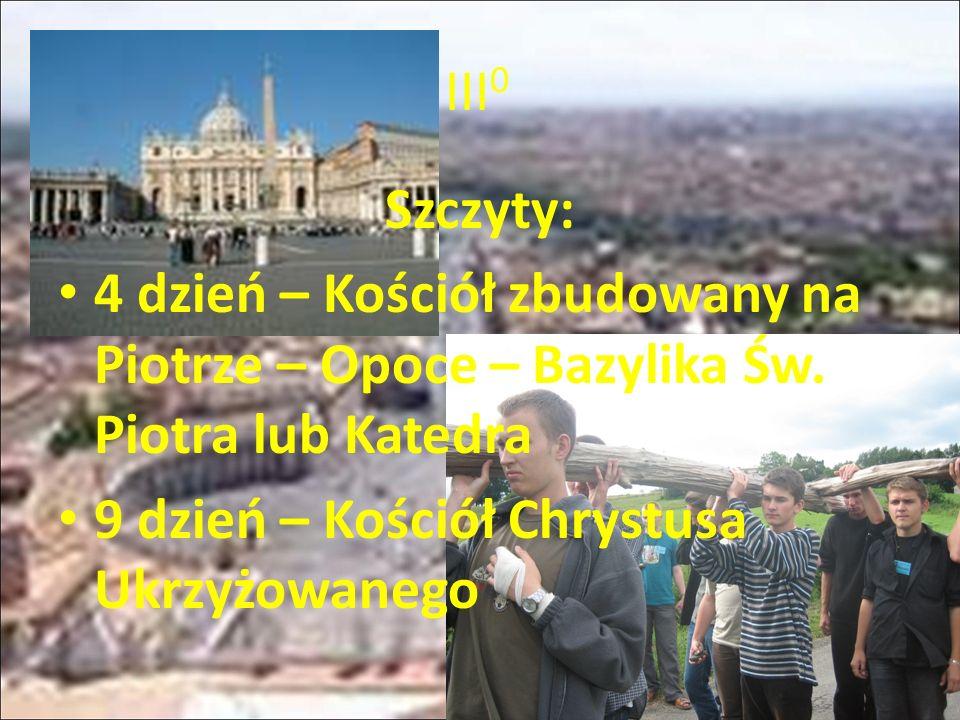 III0 Szczyty: 4 dzień – Kościół zbudowany na Piotrze – Opoce – Bazylika Św.