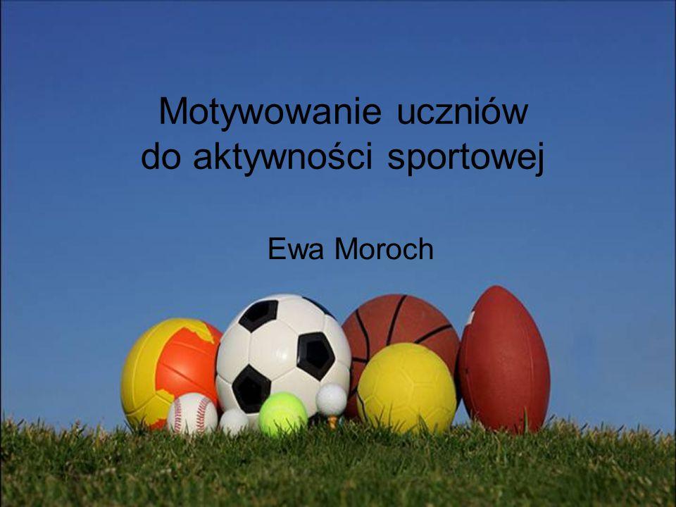 Motywowanie uczniów do aktywności sportowej
