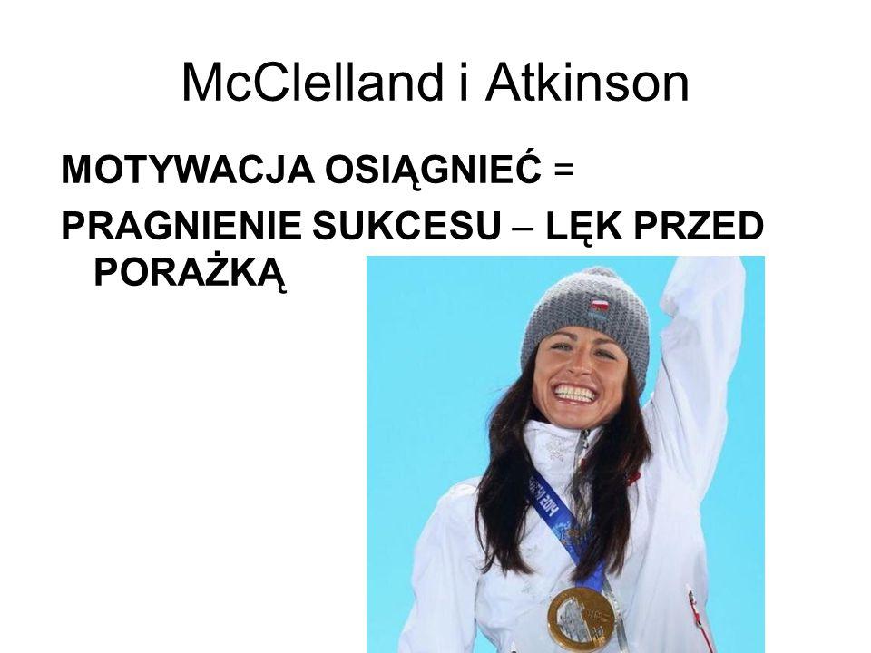 McClelland i Atkinson MOTYWACJA OSIĄGNIEĆ =