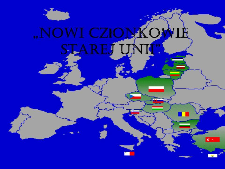 """""""Nowi członkowie starej Unii"""