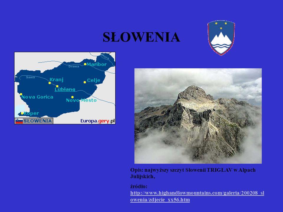 SŁOWENIA Opis: najwyższy szczyt Słowenii TRIGLAV w Alpach Julijskich,