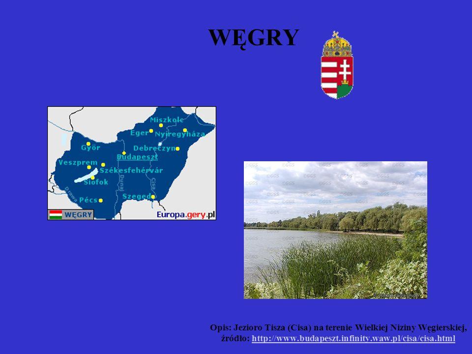 WĘGRY Opis: Jezioro Tisza (Cisa) na terenie Wielkiej Niziny Węgierskiej, źródło: http://www.budapeszt.infinity.waw.pl/cisa/cisa.html