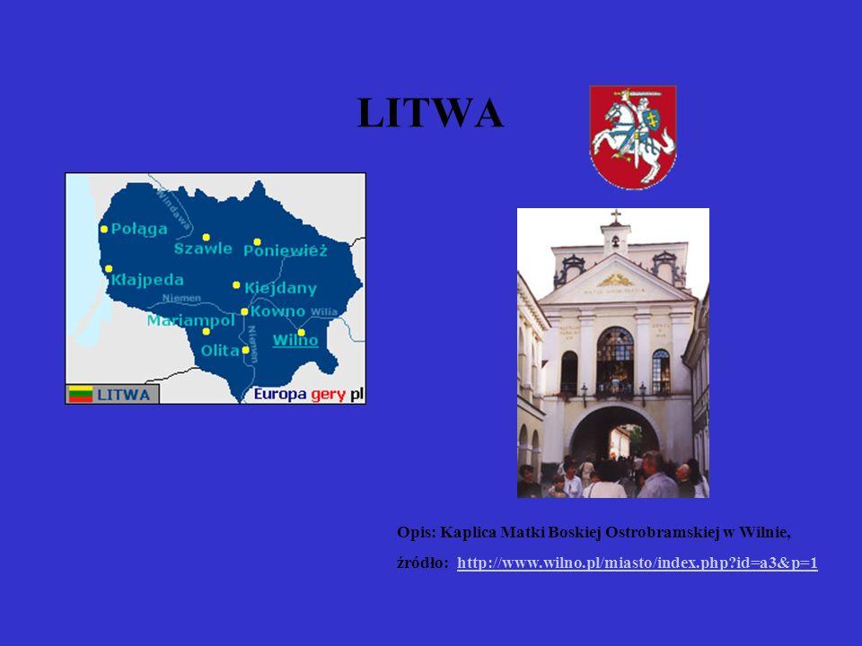 LITWA Opis: Kaplica Matki Boskiej Ostrobramskiej w Wilnie,