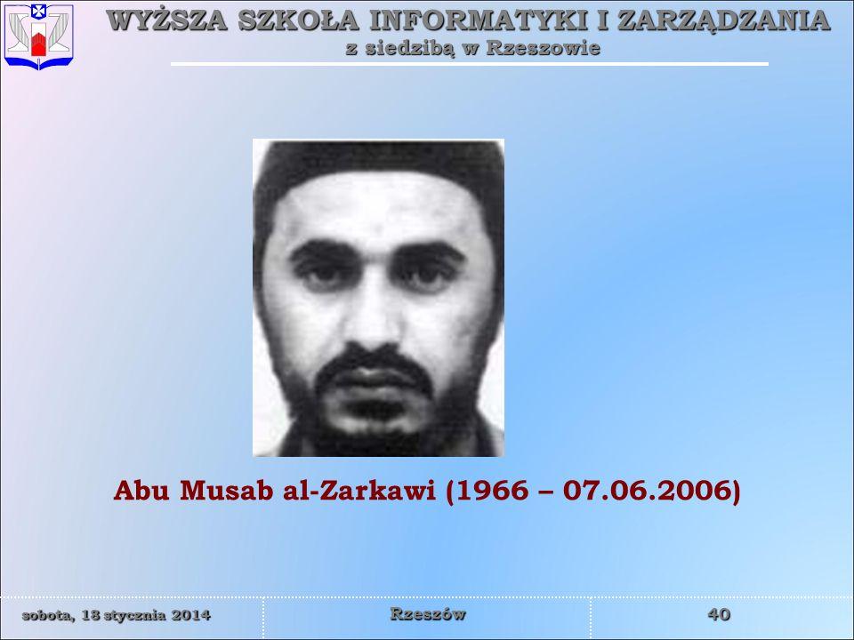 Abu Musab al-Zarkawi (1966 – 07.06.2006)