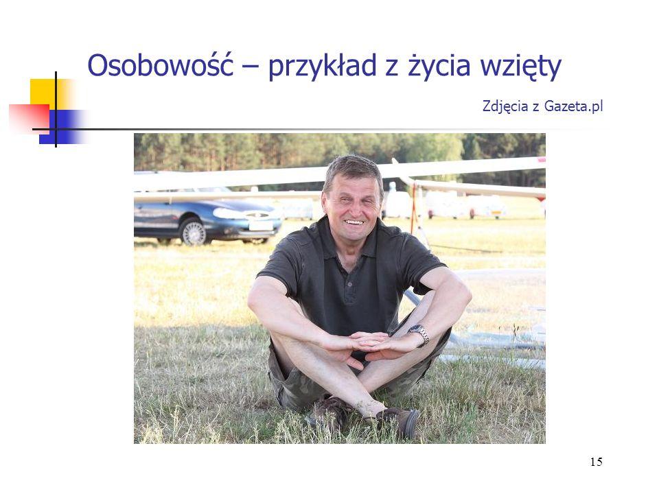 Osobowość – przykład z życia wzięty Zdjęcia z Gazeta.pl