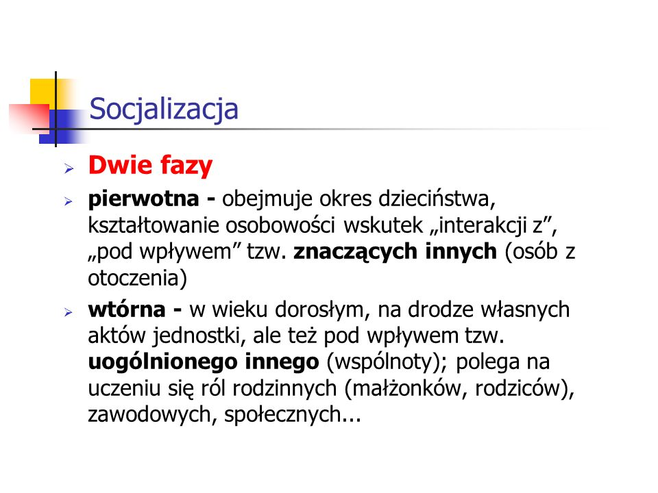 Socjalizacja Dwie fazy