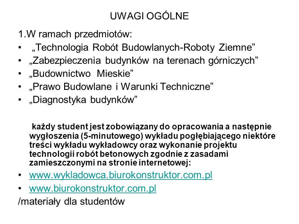 """UWAGI OGÓLNE 1.W ramach przedmiotów: """"Technologia Robót Budowlanych-Roboty Ziemne """"Zabezpieczenia budynków na terenach górniczych"""