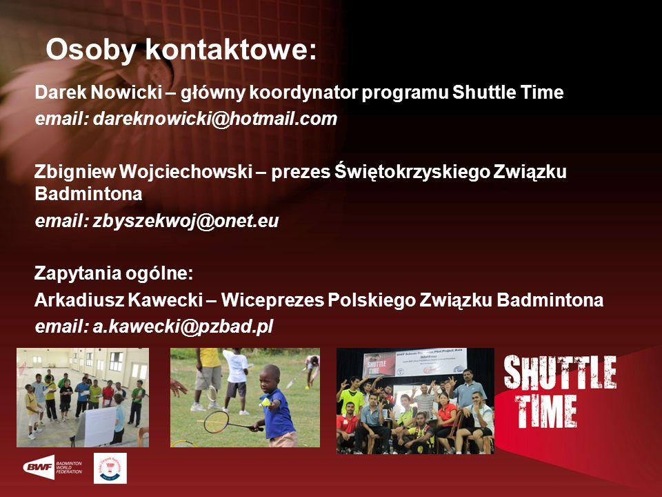 Osoby kontaktowe: Darek Nowicki – główny koordynator programu Shuttle Time. email: dareknowicki@hotmail.com.