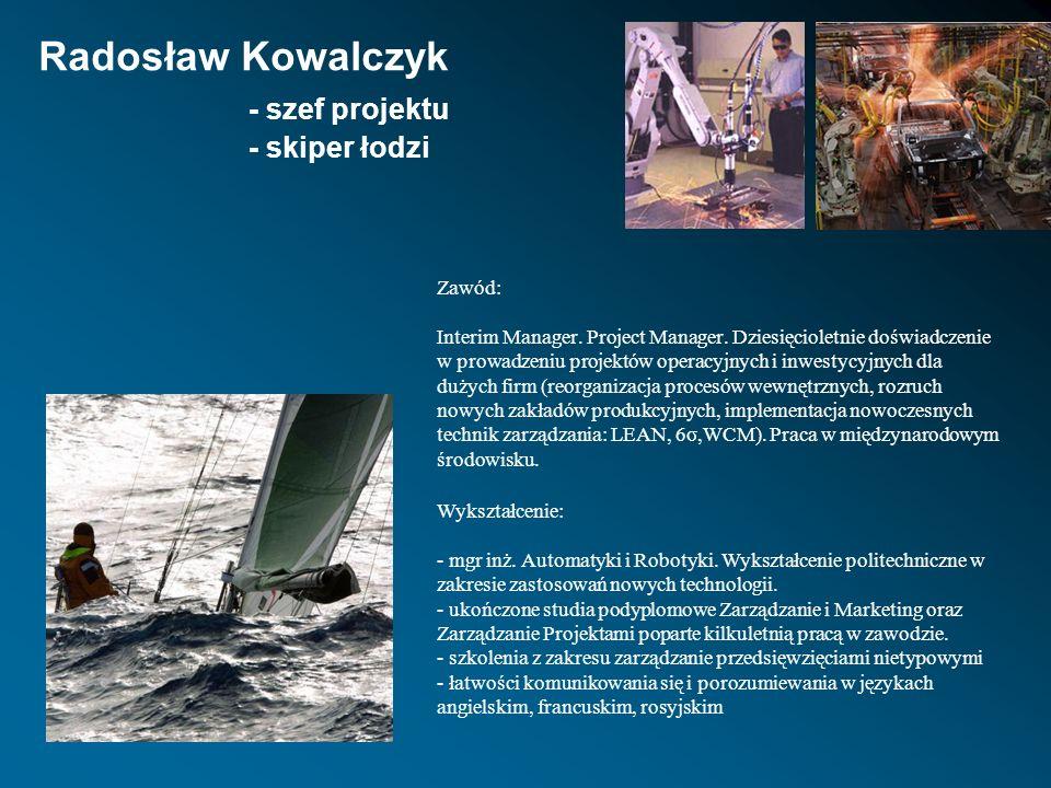 Radosław Kowalczyk - szef projektu - skiper łodzi