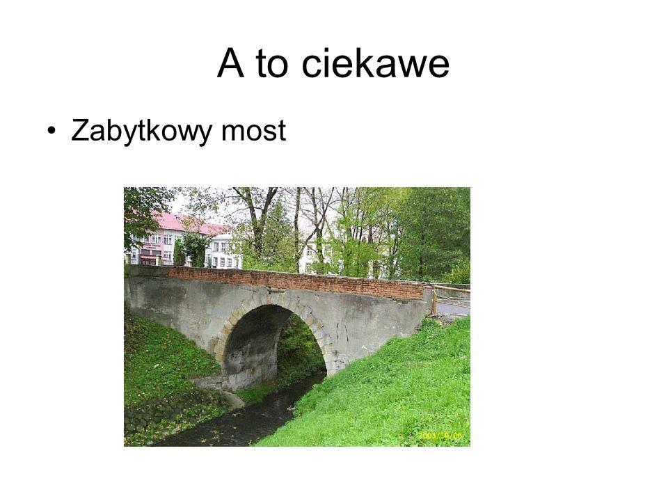 A to ciekawe Zabytkowy most
