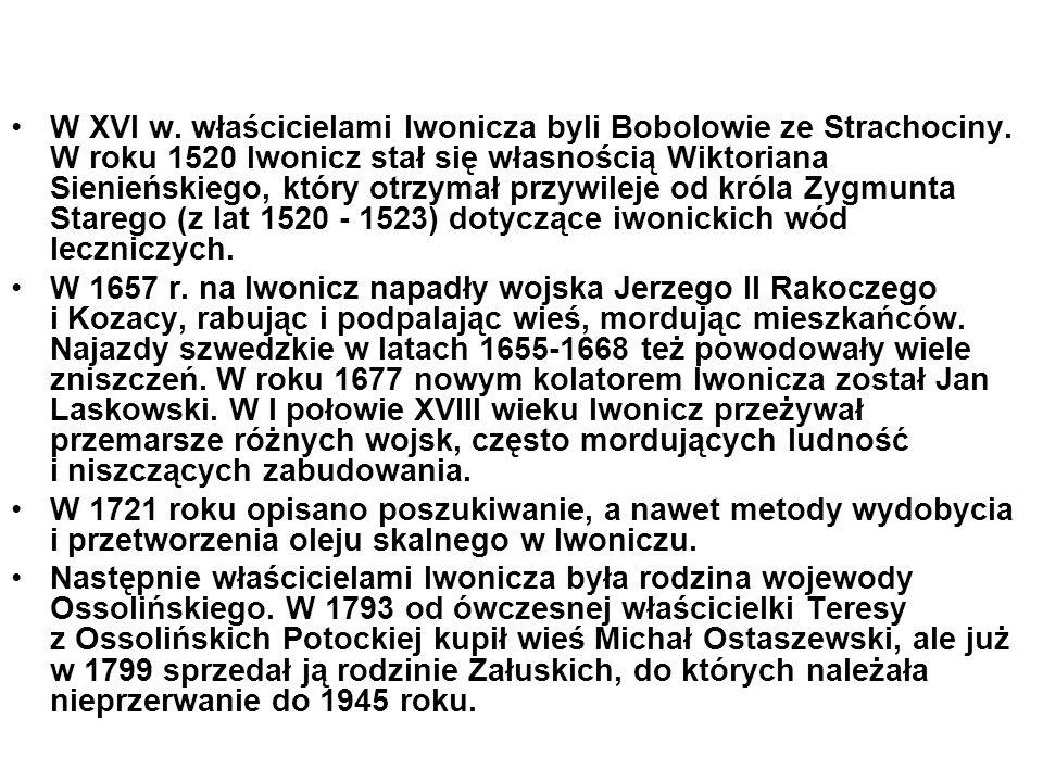 W XVI w. właścicielami Iwonicza byli Bobolowie ze Strachociny