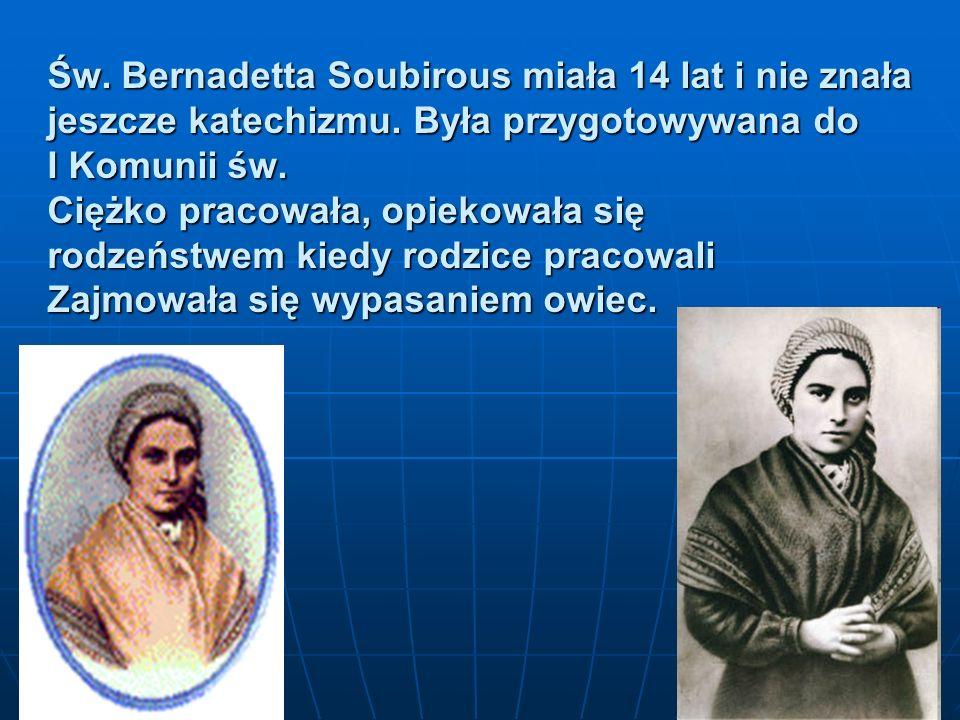 Św. Bernadetta Soubirous miała 14 lat i nie znała jeszcze katechizmu