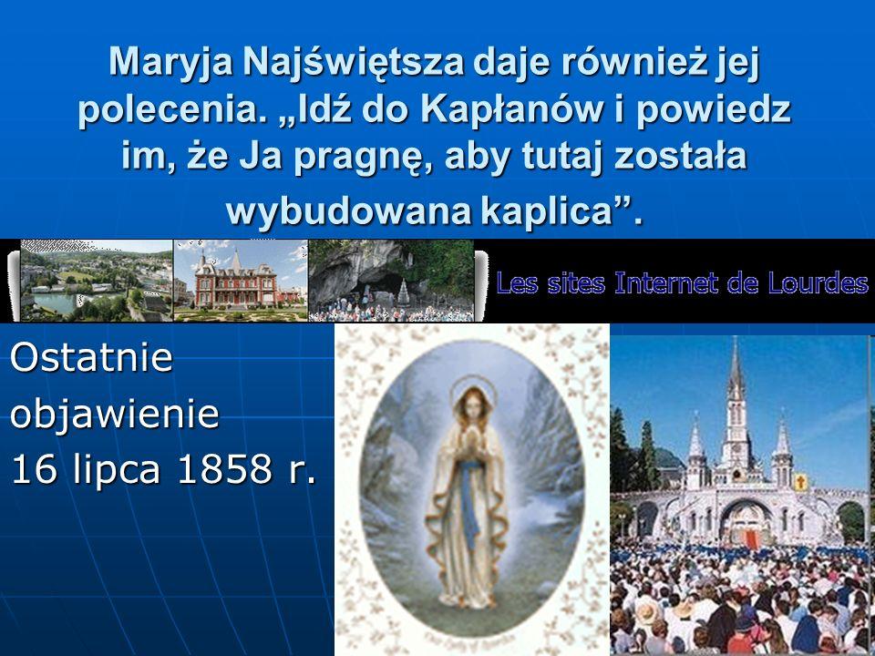 Maryja Najświętsza daje również jej polecenia