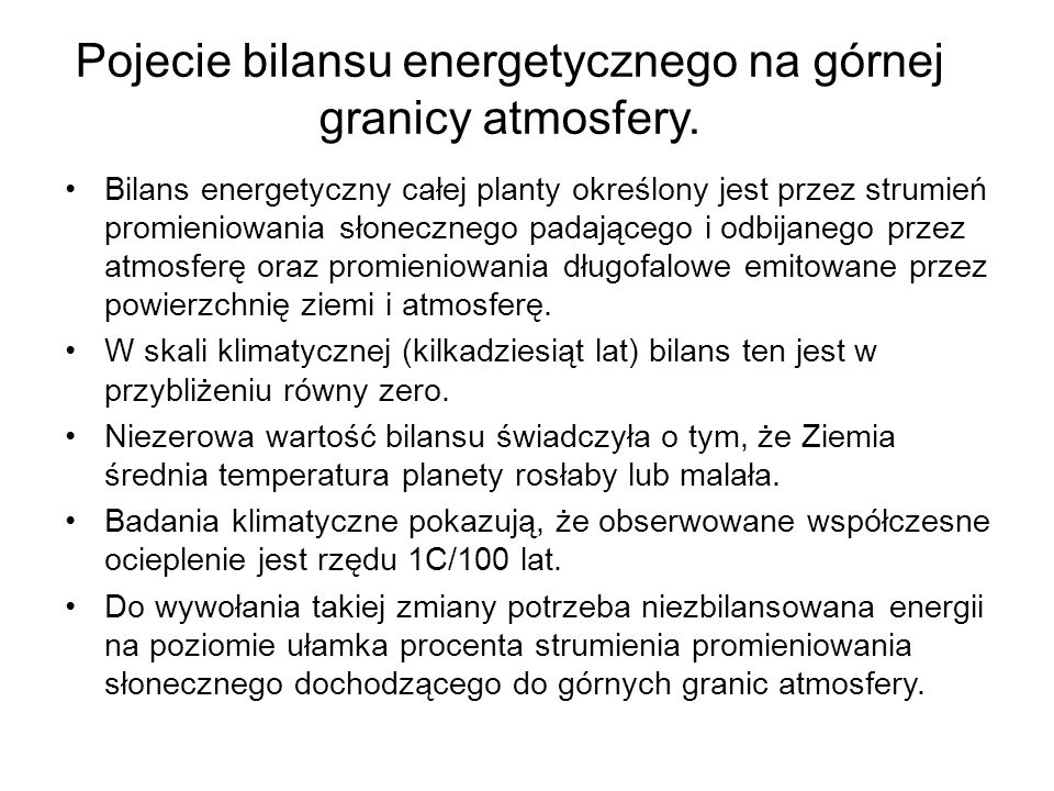 Pojecie bilansu energetycznego na górnej granicy atmosfery.