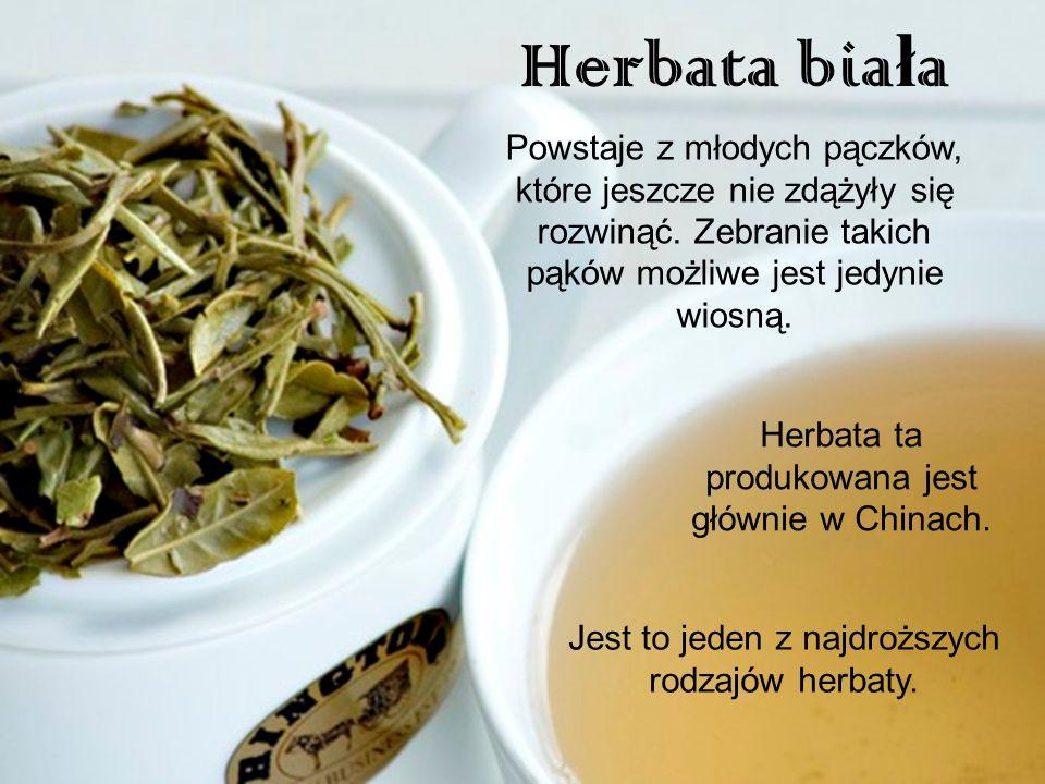 Herbata biała Powstaje z młodych pączków, które jeszcze nie zdążyły się rozwinąć. Zebranie takich pąków możliwe jest jedynie wiosną.