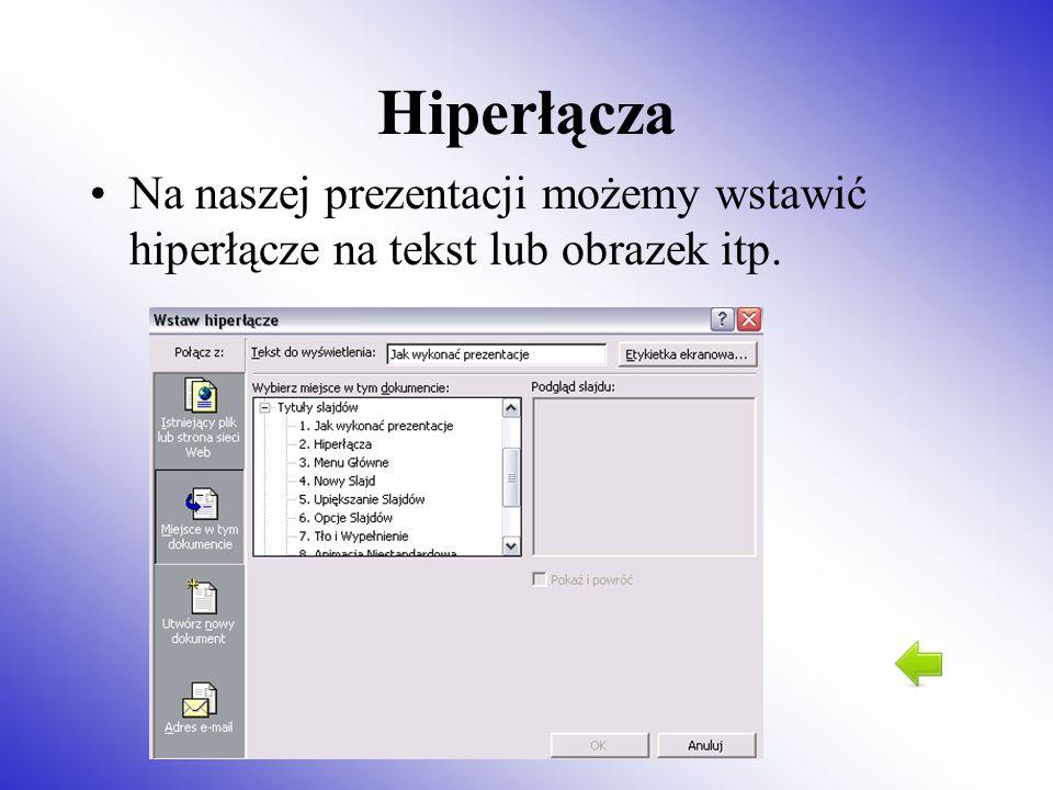 Hiperłącza Na naszej prezentacji możemy wstawić hiperłącze na tekst lub obrazek itp.