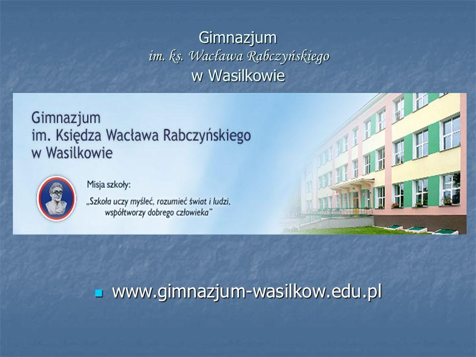 Gimnazjum im. ks. Wacława Rabczyńskiego w Wasilkowie