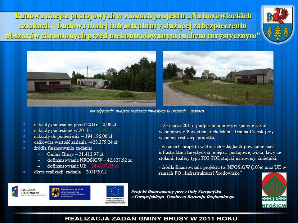 Na zdjęciach: miejsce realizacji inwestycji w Brusach - Jagliach