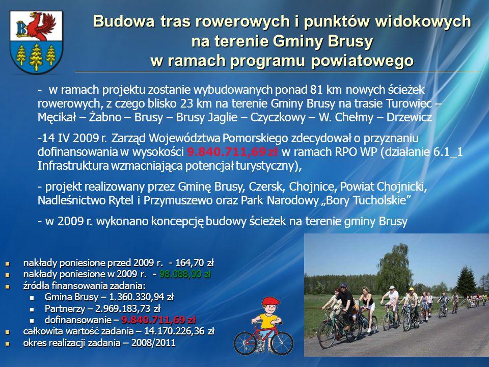 Budowa tras rowerowych i punktów widokowych na terenie Gminy Brusy w ramach programu powiatowego