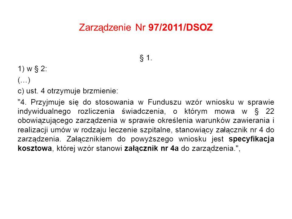 Zarządzenie Nr 97/2011/DSOZ § 1. 1) w § 2: (…)