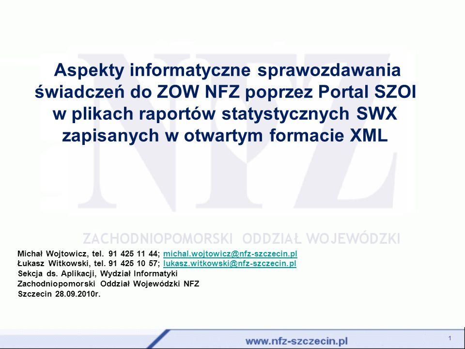 Aspekty informatyczne sprawozdawania świadczeń do ZOW NFZ poprzez Portal SZOI w plikach raportów statystycznych SWX zapisanych w otwartym formacie XML