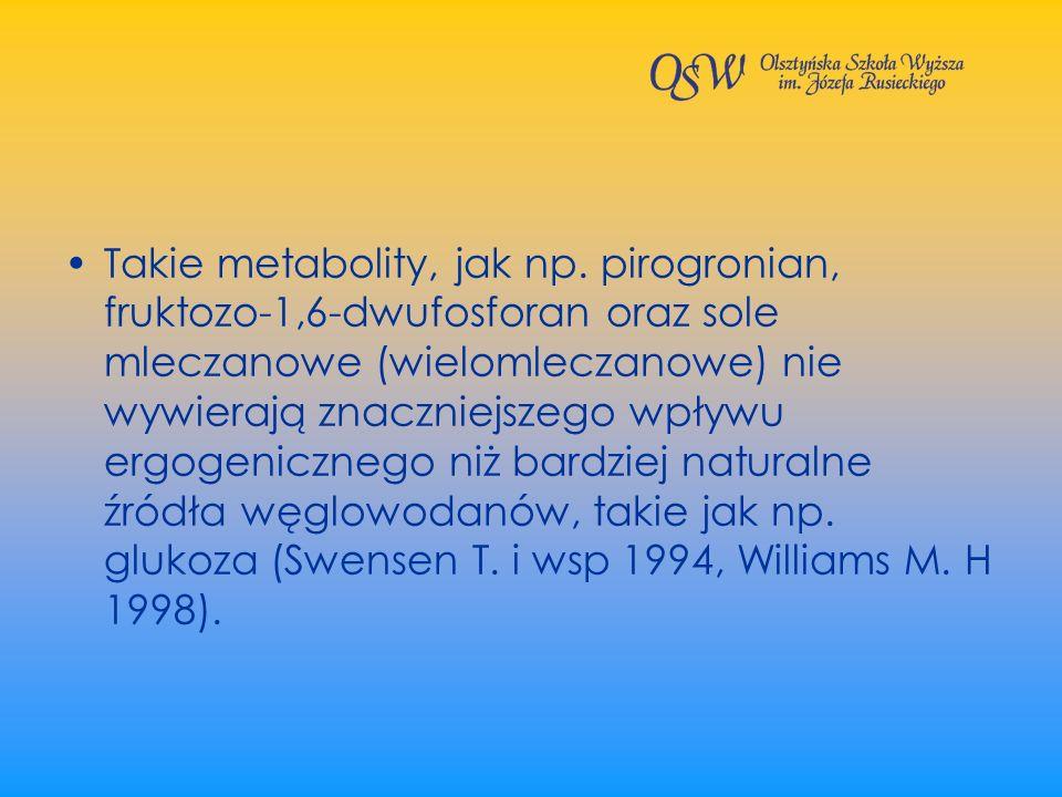 Takie metabolity, jak np