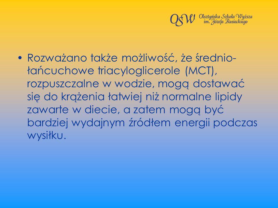 Rozważano także możliwość, że średnio-łańcuchowe triacyloglicerole (MCT), rozpuszczalne w wodzie, mogą dostawać się do krążenia łatwiej niż normalne lipidy zawarte w diecie, a zatem mogą być bardziej wydajnym źródłem energii podczas wysiłku.