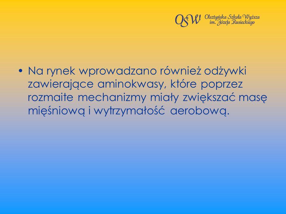 Na rynek wprowadzano również odżywki zawierające aminokwasy, które poprzez rozmaite mechanizmy miały zwiększać masę mięśniową i wytrzymałość aerobową.