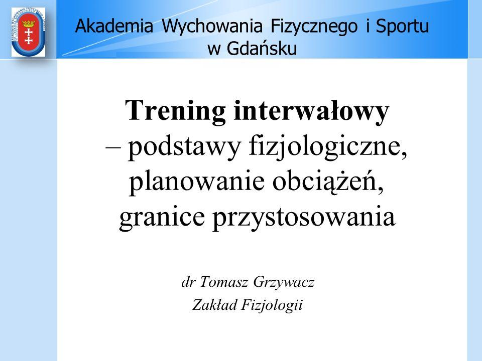 dr Tomasz Grzywacz Zakład Fizjologii