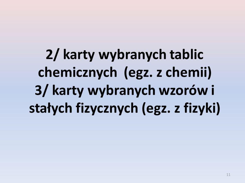 2/ karty wybranych tablic chemicznych (egz