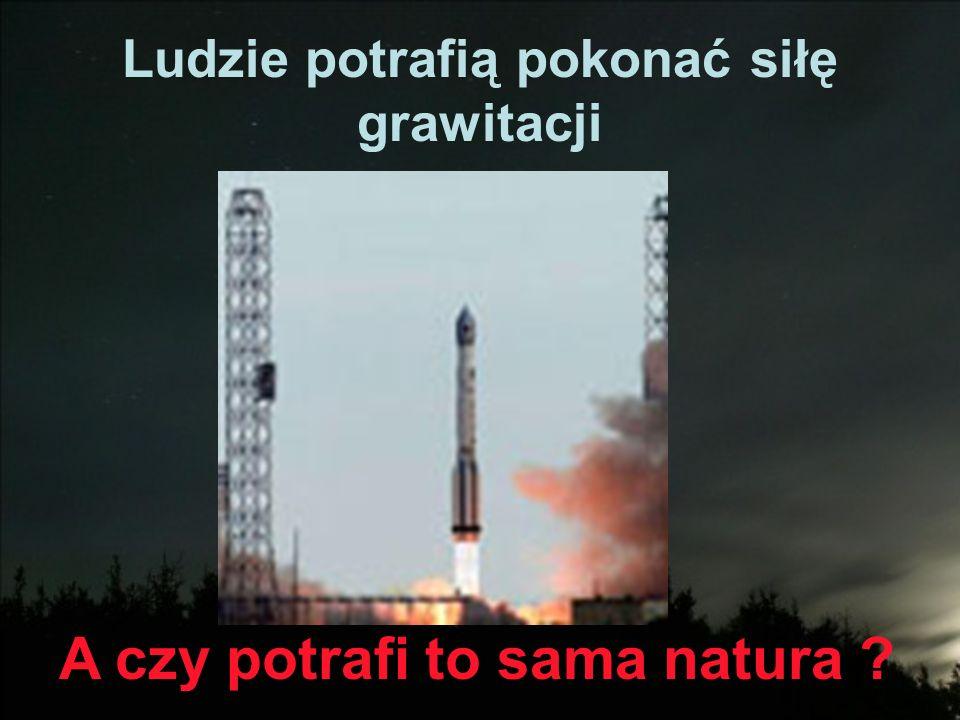 Ludzie potrafią pokonać siłę grawitacji