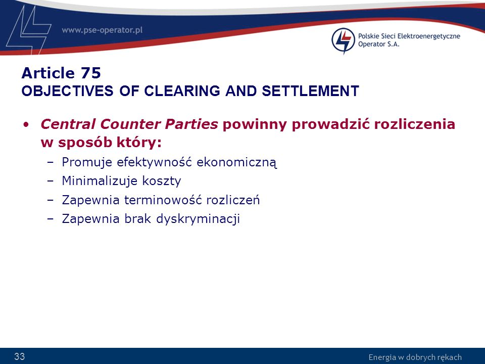 Article 75 OBJECTIVES OF CLEARING AND SETTLEMENT