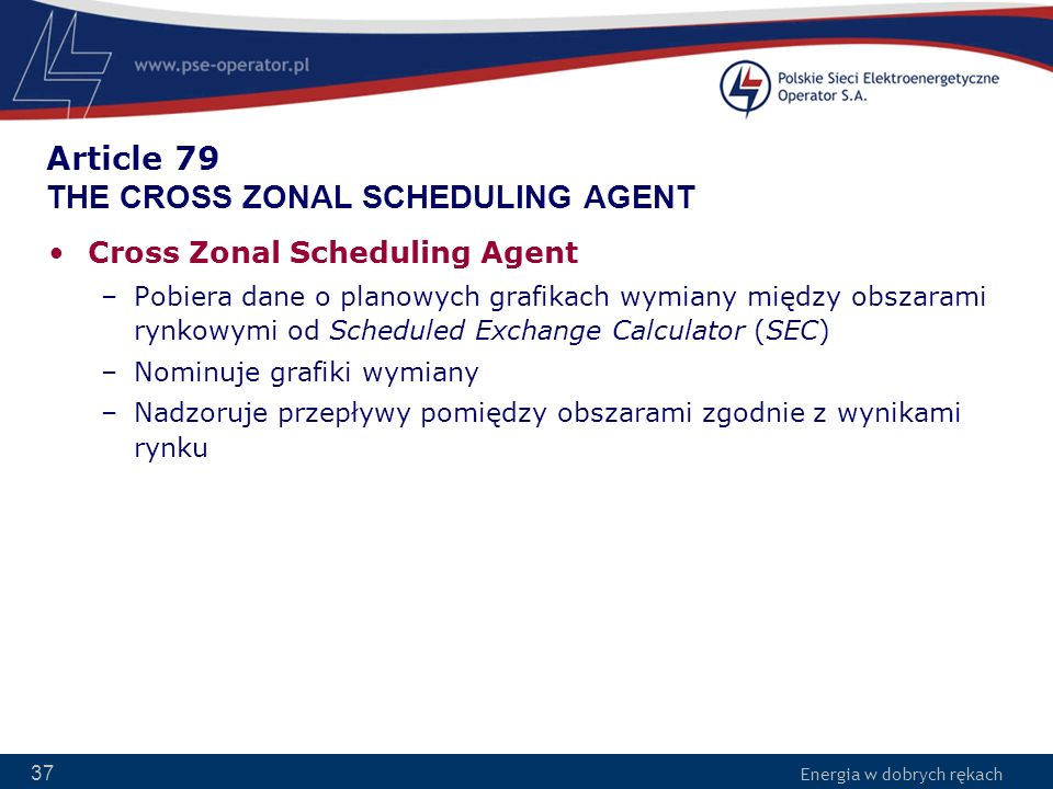 Article 79 THE CROSS ZONAL SCHEDULING AGENT