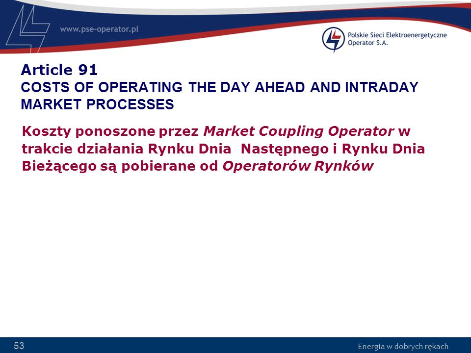 Article 91 COSTS OF OPERATING THE DAY AHEAD AND INTRADAY MARKET PROCESSES