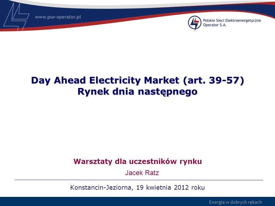 Day Ahead Electricity Market (art. 39-57) Rynek dnia następnego