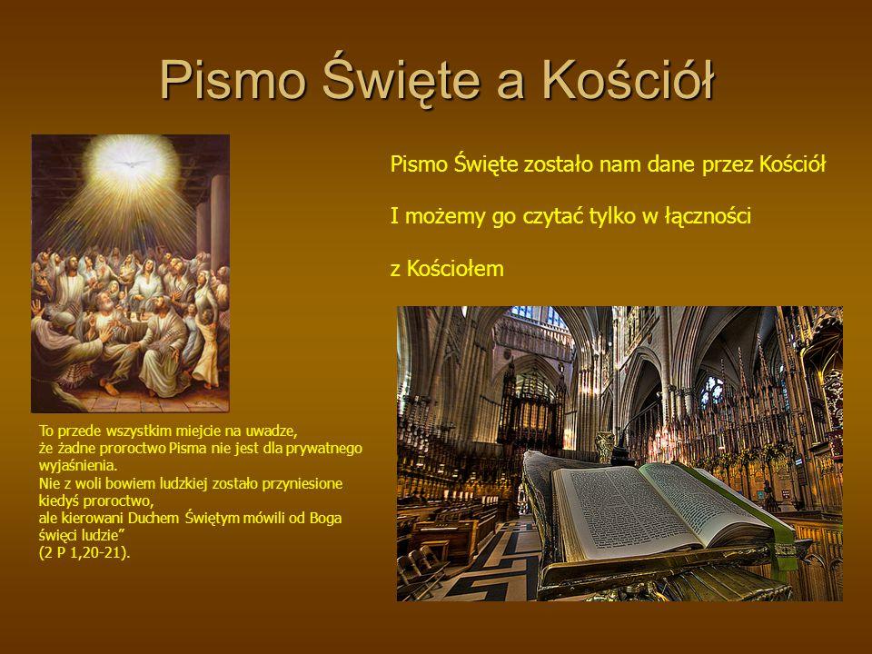 Pismo Święte a Kościół Pismo Święte zostało nam dane przez Kościół