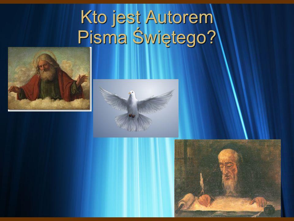 Kto jest Autorem Pisma Świętego