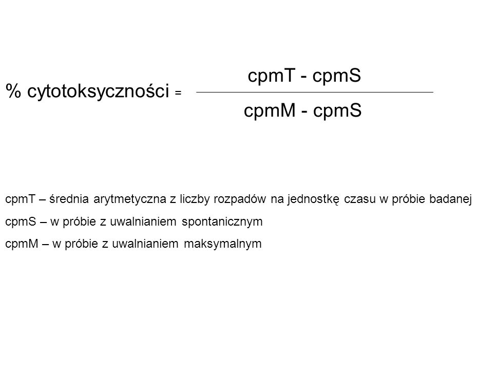 cpmT - cpmS % cytotoksyczności = cpmM - cpmS
