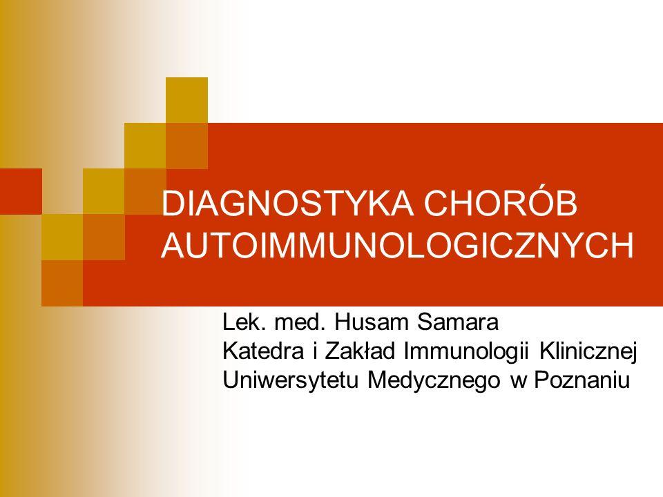 DIAGNOSTYKA CHORÓB AUTOIMMUNOLOGICZNYCH