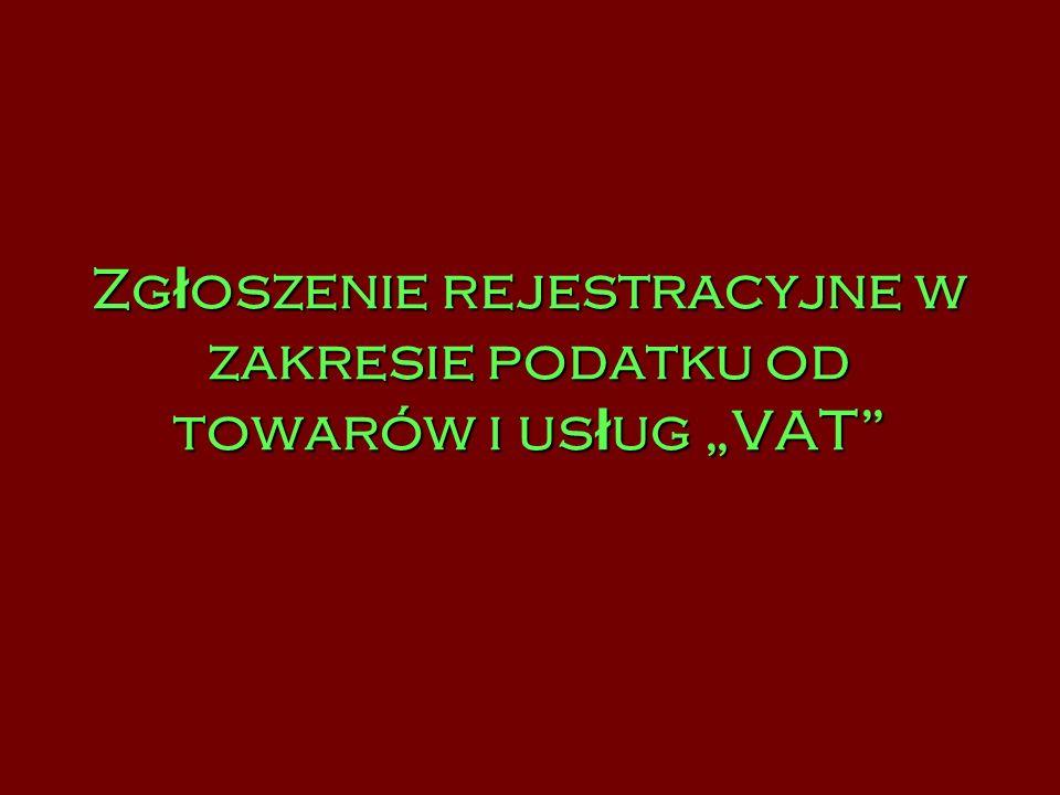 """Zgłoszenie rejestracyjne w zakresie podatku od towarów i usług """"VAT"""