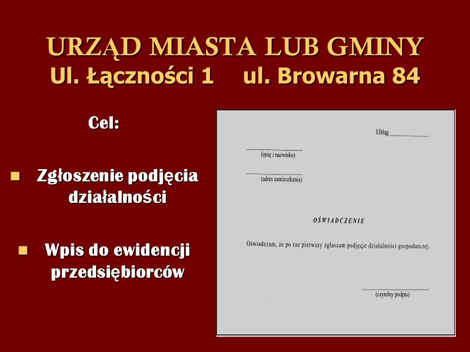 URZĄD MIASTA LUB GMINY Ul. Łączności 1 ul. Browarna 84