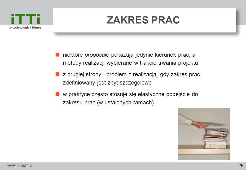 ZAKRES PRAC niektóre proposale pokazują jedynie kierunek prac, a metody realizacji wybierane w trakcie trwania projektu.