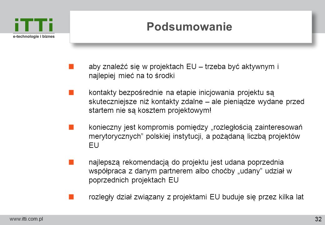 Podsumowanie aby znaleźć się w projektach EU – trzeba być aktywnym i najlepiej mieć na to środki.