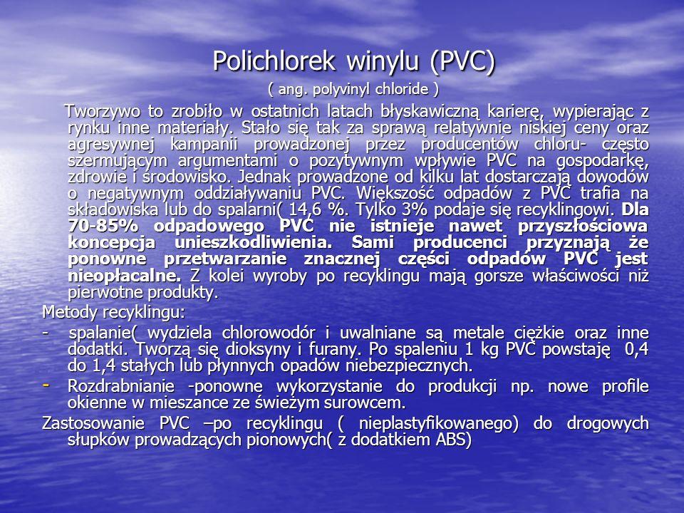 Polichlorek winylu (PVC) ( ang. polyvinyl chloride )